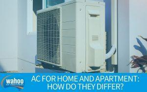 Air Conditioning for Home and Apartment: How Do They Differ?