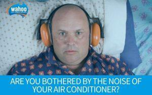 Are You Bothered By The Noise Of Your Air Conditioner?