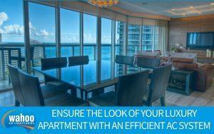 Ensure the Look of Your Luxury Apartment with an Efficient AC System