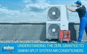 Understanding the ZERL Granted to Daikin Split System Air Conditioners